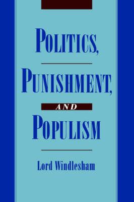 Politics, Punishment, and Populism - Studies in Crime and Public Policy (Hardback)