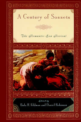 A Century of Sonnets: The Romantic-Era Revival 1750-1850 (Hardback)