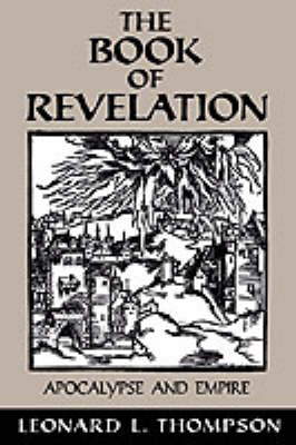The Book of Revelation: Apocalypse and Empire (Paperback)