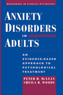 Anxiety Disorders in Adults: An Evidence-Based Approach to Psychological Treatment - Guidebooks in Clinical Psychology (Hardback)
