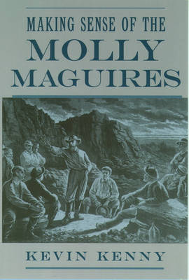 Making Sense of the Molly Maguires (Paperback)