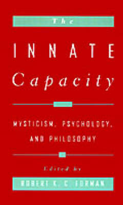 The Innate Capacity: Mysticism, Psychology, and Philosophy (Hardback)