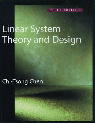 Linear System Theory and Design - The Oxford Series in Electrical and Computer Engineering (Hardback)