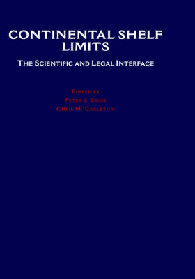 Continental Shelf Limits: The Scientific and Legal Interface (Hardback)