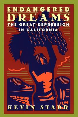 Endangered Dreams: The Great Depression in California - Americans California Dream Series (Paperback)