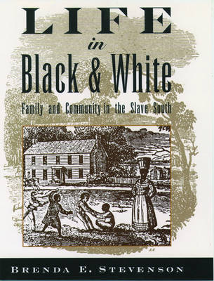 Life in Black and White: Family and Community in the Slave South (Paperback)