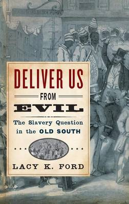 Deliver Us from Evil: The Slavery Question in the Old South (Hardback)