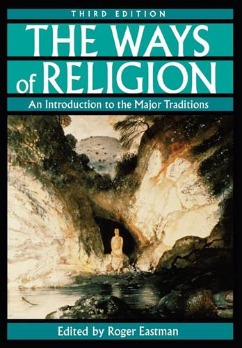 The Ways of Religion: An Introduction to the Major Traditions (Paperback)
