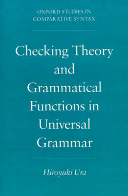 Checking Theory and Grammatical Functions in Universal Grammar - Oxford Studies in Comparative Syntax (Paperback)