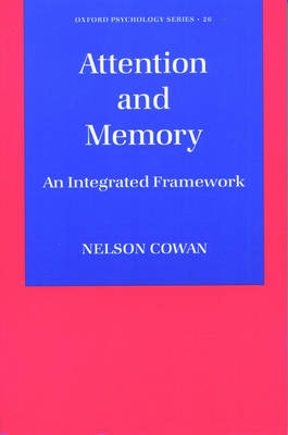 Attention and Memory: An Integrated Framework - Oxford Psychology Series 26 (Paperback)