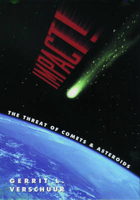 Impact! The Threat of Comets and Asteroids (Paperback)