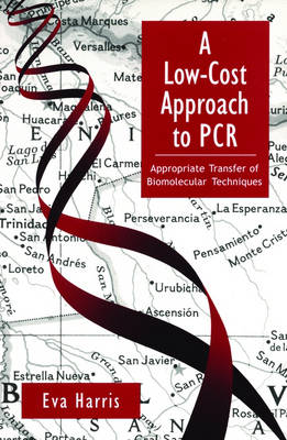 A Low-Cost Approach to PCR: Appropriate Transfer of Biomolecular Techniques (Paperback)