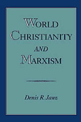World Christianity and Marxism (Hardback)