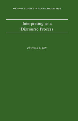 Interpreting as a Discourse Process - Oxford Studies in Sociolinguistics (Hardback)