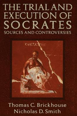 The Trial and Execution of Socrates: Sources and Controversies (Paperback)