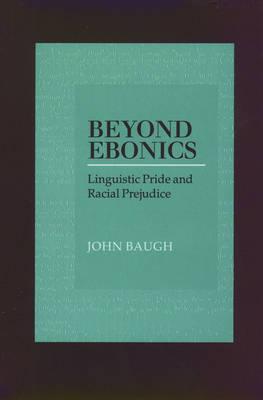Beyond Ebonics: Linguistic Pride and Racial Prejudice (Hardback)