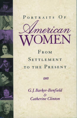 Portraits of American Women: From Settlement to the Present (Paperback)