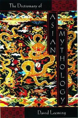 A Dictionary of Asian Mythology (Paperback)