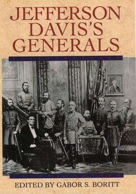 Jefferson Davis's Generals - Gettysburg Civil War Institute Books (Hardback)
