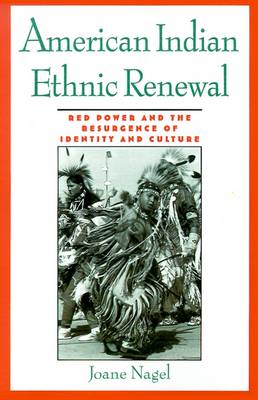 American Indian Ethnic Renewal: Red Power and the Resurgence of Identity and Culture (Paperback)