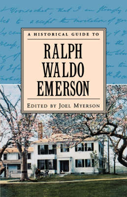 A Historical Guide to Ralph Waldo Emerson - Historical Guides to American Authors (Paperback)