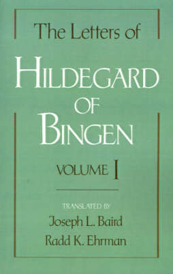 The Letters of Hildegard of Bingen: The Letters of Hildegard of Bingen: Volume I - The Letters of Hildegard of Bingen (Paperback)
