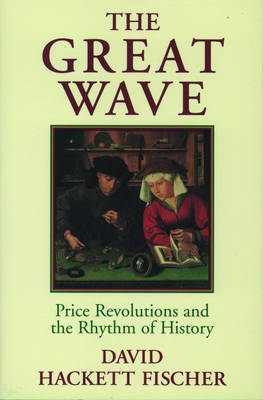 The Great Wave: Price Revolutions and the Rhythm of History (Paperback)