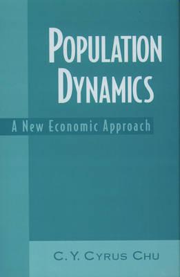 Population Dynamics: A New Economic Approach (Hardback)
