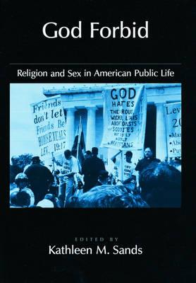 God Forbid: Religion and Sex in American Public Life - Religion in America (Hardback)
