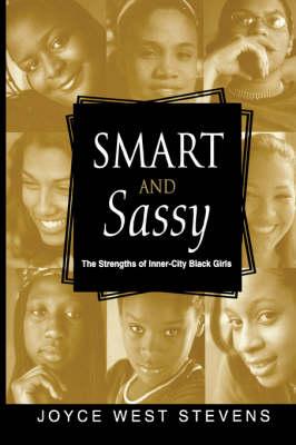 Smart and Sassy: The strengths of Inner City Black Girls (Paperback)