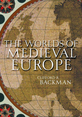 The Worlds of Medieval Europe (Hardback)