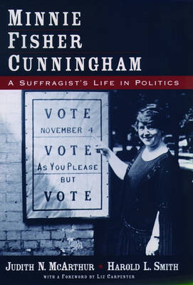 Minnie Fisher Cunningham: A Suffragist's Life in Politics (Hardback)