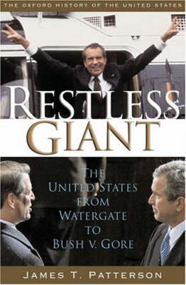 Restless Giant: The United States from Watergate to Bush v. Gore - Oxford History of the United States (Hardback)