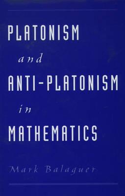 Platonism and Anti-Platonism in Mathematics (Hardback)