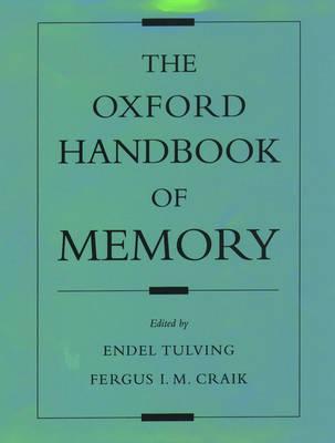 The Oxford Handbook of Memory - Oxford Library of Psychology (Hardback)