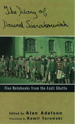 The Diary of Dawid Sierakowiak: Five Notebooks from the Lodz Ghetto (Paperback)