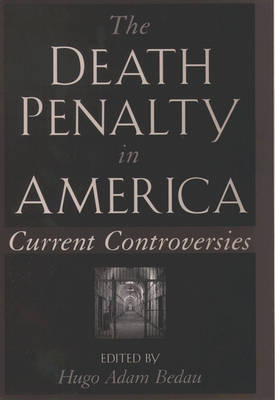 The The Death Penalty in America: The Death Penalty in America Current Controversies (Paperback)