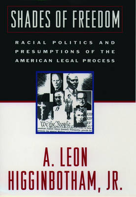 Shades of Freedom: Racial Politics and Presumptions of the American Legal Process (Paperback)