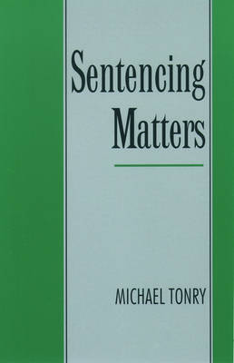 Sentencing Matters - Studies in Crime and Public Policy (Paperback)