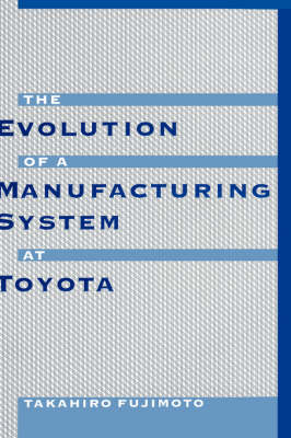 Evolution of Manufacturing Systems at Toyota (Hardback)
