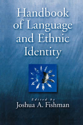 Handbook of Language and Ethnic Identity (Paperback)
