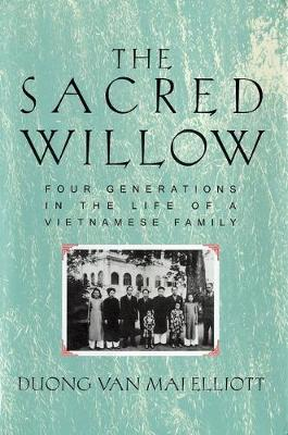 The Sacred Willow: Four Generations in the Life of a Vietnamese Family (Hardback)