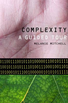 Complexity: A Guided Tour (Hardback)