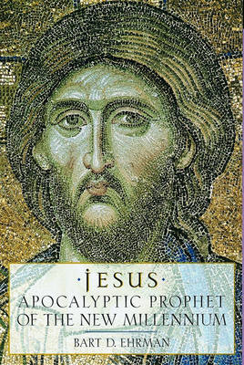 Jesus: Apocalyptic Prophet of the New Millennium (Paperback)