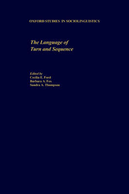 The Language of Turn and Sequence - Oxford Studies in Sociolinguistics (Hardback)