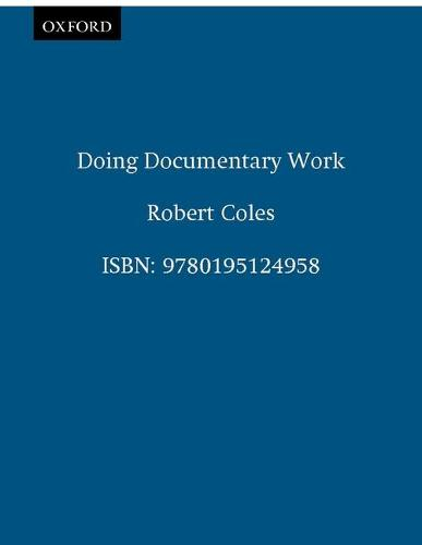 Doing Documentary Work - New York Public Library Lectures in Humanities (Paperback)