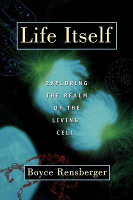 Life Itself: Exploring the Realm of the Living Cell (Paperback)