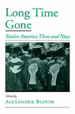 Long Time Gone: Sixties America Then and Now - Viewpoints on American Culture (Hardback)