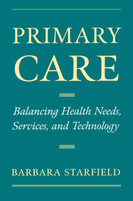 Primary Care: Balancing Health Needs, Services, and Technology (Paperback)