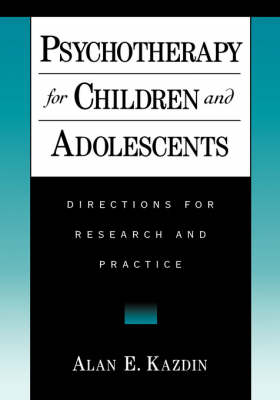 Psychotherapy for Children and Adolescents: Directions for Research and Practice (Hardback)